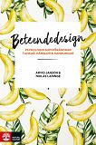 Cover for Beteendedesign : psykologin som förändrar tankar, känslor och handlingar