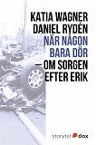 Cover for När någon bara dör – Om sorgen efter Erik