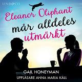 Cover for Eleanor Oliphant mår alldeles utmärkt
