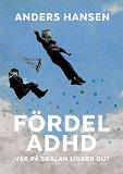 Cover for Fördel ADHD : var på skalan ligger du?