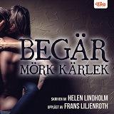 Cover for Begär – Mörk kärlek