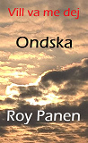 Cover for Vill va me dej : Ondska