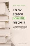 Cover for En av staten godkänd historia : förhandsgranskning av svenska läromedel och omförhandlingen av historieämnet 1938-1991