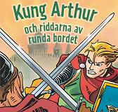 Cover for Kung Arthur och riddarna av runda bordet