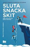 Cover for Sluta snacka skit : våga provocera för bättre ledarskap