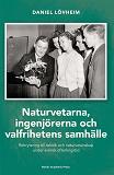 Cover for Naturvetarna, ingenjörerna och valfrihetens samhälle : rekrytering till teknik och naturvetenskap under svensk efterkrigstid