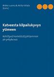 Cover for Katveesta kilpailukyvyn ytimeen: Kehittyvä henkilöstöjohtaminen pk-yrityksissä