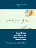 Cover for Janakkalan postihistoriaa Leppäkoskelta Vähikkälään: Postihistoriaa kaikille 1