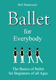 Cover for Ballet for Everybody: The Basics of Ballet for Beginners of all Ages
