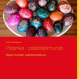 Cover for Pisanka - pääsiäismunat: Opas munien vahakoristeluun
