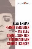 Cover for Henrik Berggren - Jag blev singel, sjuk och förlorade min kompis i cancer