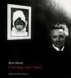 Cover for God dag, mitt barn! : Berättelsen om August Strindberg, Harriet Bosse och deras dotter