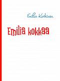 Cover for Emilia kokkaa: keittokirja