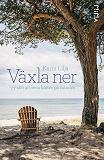 Cover for Växla ner: 77 sätt att leva bättre på mindre