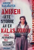 Cover for Amineh, inte större än en kalasjnikov : Från peshmerga till riksdagsledamot