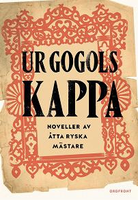Cover for Ur Gogols kappa : Ryska noveller från Dostojevskij till Turgenjev