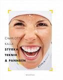 Cover for Charlotte Kalla - styrka, teknik och pannben