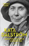 Cover for Kata Dalström. Agitatorn som gick sin egen väg