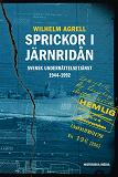 Cover for Sprickor i järnridån. Svensk underrättelsetjänst 1944–1992