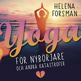 Cover for Yoga för nybörjare och andra katastrofer