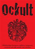 Cover for Ockult : oförklarliga fenomen, spöken, vampyrer, varulvar och allt annat som skräms (PDF)
