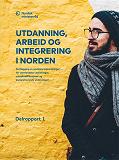 Cover for Utdanning, arbeid og integrering i Norden: – Kartlegging av godkjenningsordninger for utenlandske utdanninger, yrkeskvalifikasjoner og kompletterende utdanninger. Delrapport 1