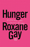 Cover for Hunger : Historien om (min) kropp