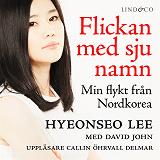 Cover for Flickan med sju namn: Min flykt från Nordkorea - Del 1
