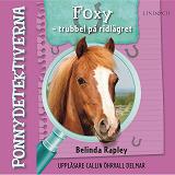 Cover for Ponnydetektiverna. Foxy - Trubbel på ridlägret
