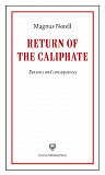 Cover for Return of the Caliphate : reasons and consequences