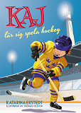 Cover for Kaj lär sig spela hockey