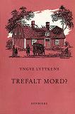 Cover for Trefalt mord?