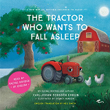 Cover for The Tractor Who Wants to Fall Asleep : A New Way of Getting Children to Sleep (UK female reader)