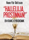 """Cover for """"Halleluja, prostinnan!"""" : en krans kyrkokomik"""