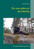 Cover for Den stora jakten på favoritpoäng: En inspirationsbok för geocachare