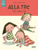 Cover for Alla tre vill leka två (e-bok + ljud)