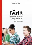 Cover for Tänk : studiestrategier för gymnasiet