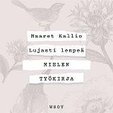 Cover for Lujasti lempeä - Mielen työkirja