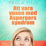 Cover for Att vara vuxen med Aspergers syndrom