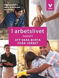Cover for I arbetslivet: Kapitel 6 - Att vara borta från jobbet