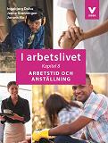 Cover for I arbetslivet: Kapitel 8 - Arbetstid och anställning