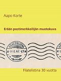 Cover for Erään postimerkkeilijän muotokuva: Filatelistina 30 vuotta