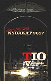 Cover for Nybakat 2017: TIO vinnande noveller