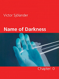 Cover for Name of Darkness: Chapter: 0
