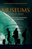 Cover for Museums in a time of Migration : Rethinking museums' roles, representations, collections, and collaborations