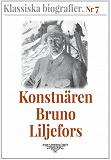 Cover for Klassiska biografier 7: Konstnären Bruno Liljefors – Återutgivning av text från 1908