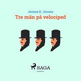 Cover for Tre män på velociped