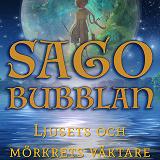 Cover for Sagobubblan : Ljusets och mörkrets väktare
