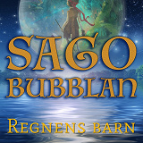 Cover for Sagobubblan : Regnens barn