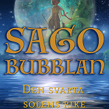 Cover for Sagobubblan : Den svarta solens rike